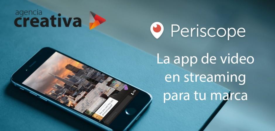 Periscope, video en streaming para tu marca